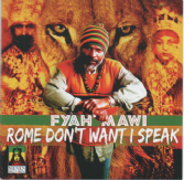 Fyah Mawi - Rome Don't Want I Speak (Menen Records) CD